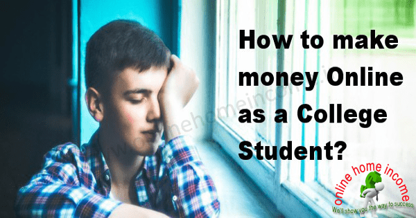 make money online as a college student