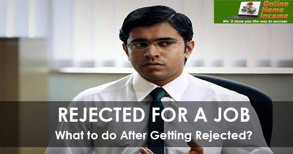 Rejected for a Job