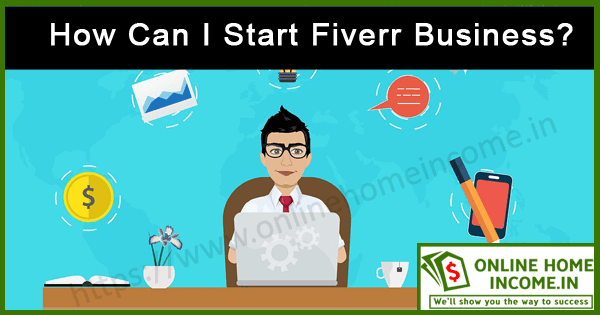 Start a Fiverr Business